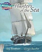 Hunters of the Sea 3 Explorers (Cambridge Reading Adventures)