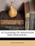 A Calendar of Invention and Discovery...