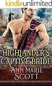 Highlander's Captive Bride: A Steamy Scottish Medieval Historical Romance (English Edition)