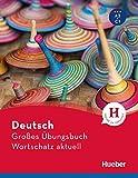Deutsch Grosses Uebungsbuch Wortschatz aktuell A2-C1. Buch