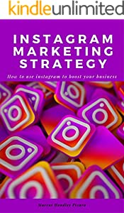 Instagram marketing strategy: How to use instagram to boost your business, The latest e-commerce methods. (English Edition)