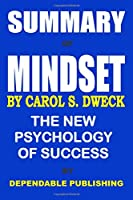Summary of Mindset by Carol S. Dweck: The New Psychology of Success