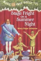 Stage Fright on a Summer Night (Magic Tree House #25) by Mary Pope Osborne(2002-03-12)