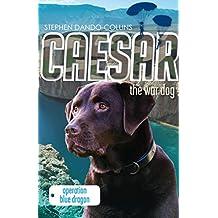 Caesar the War Dog 2: Operation Blue Dragon
