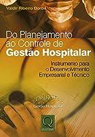 Do Planejamento Ao Controle De Gestão Hospitalar