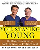 You: Staying Young: The Owner's Manual for Extending Your Warranty (English Edition) 画像