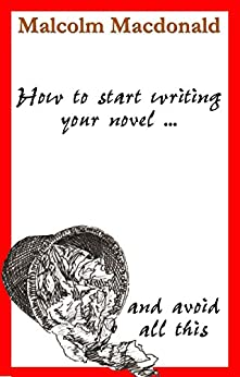 How to start writing your novel by [Macdonald, Malcolm]