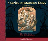 Book the Seventh - The Vile Village (A Series of Unfortunate Events)
