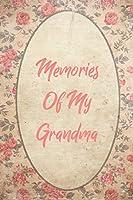 Memories Of My Grandma: Grandma Memory Book Journal, 6x9 Inch, 120 Page Blank Lined Journal, Notebook To Write In