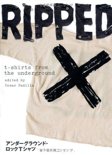 アンダーグラウンド・ロックTシャツ RIPPED (P‐Vine BOOKs)の詳細を見る