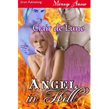 Angel in Hell (Siren Publishing Menage Amour)