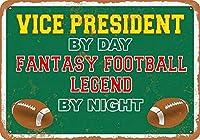 なまけ者雑貨屋 Vice President by Day, Fantasy Football Legend by Night ブリキ看板 壁飾り レトロなデザインボード ポストカード サインプレート 【40×30cm】
