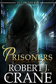 Prisoners (Out of the Box Book 10) by [Crane, Robert J.]