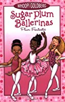 Sugar Plum Ballerinas #1: Plum Fantastic (Sugar Plum Ballerinas (1))