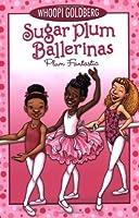 Sugar Plum Ballerinas #1: Plum Fantastic (Sugar Plum Ballerinas (1))