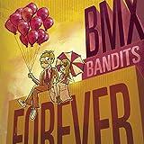 BMX Bandits Forever [Analog]