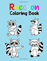 Raccoon Coloring Book: Cute Hand Drawn Raccoon Animal Coloring Book for Kids