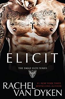 Elicit (Eagle Elite Book 4) by [Van Dyken, Rachel]