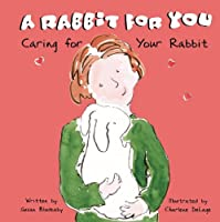 A Rabbit for You: Caring for Your Rabbit (Pet Care)
