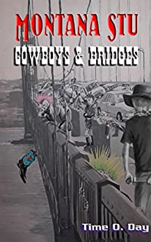 Montana Stu: Cowboys and Bridges by [Day, Time O.]