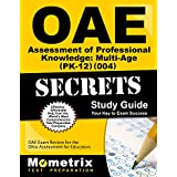 OAE Assessment of Professional Knowledge: Middle Childhood (4-9) (002) Secrets Study Guide: OAE Test Review for the Ohio Assessments for Educators (English Edition)