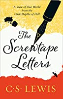 Screwtape Letters: Letters from a Senior to a Junior Devil (C. S. Lewis Signature Classic)