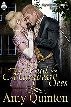 What the Marquess Sees (Agents of Change Book 2) by [Quinton, Amy]