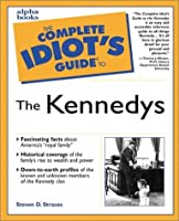 The Complete Idiot's Guide to the Kennedys