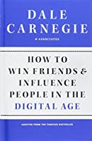 How to Win Friends and Influence People in the Digital Age by Dale Carnegie(2012-12-25)