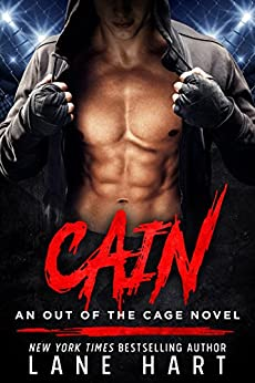 Cain: An MMA Fighter Romance (An Out of the Cage Novel Book 1) by [Hart, Lane]