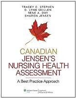 Canadian Jensen's Nursing Health Assessment: A Best Practice Approach