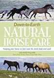 Down-To-Earth Natural Horse Care-Keeping Your Horse as Best Suits His Mind Body and Soul