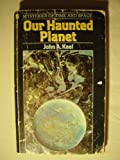 Our Haunted Planet (Mysteries of Time & Space)