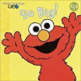 So Big! (Sesame Street) (Sesame Beginnings)
