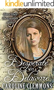 Desperate In Delaware (Yours Truly:The Lovelorn Book 11) (English Edition)