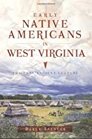 Early Native Americans in West Virginia: The Fort Ancient Culture (American Heritage)