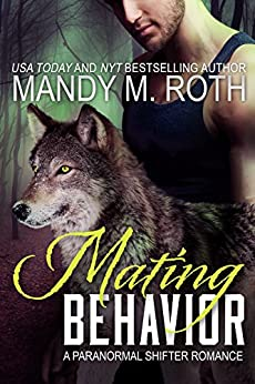 Mating Behavior: A Paranormal Shifter Romance by [Roth, Mandy M.]