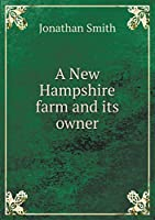 A New Hampshire Farm and Its Owner