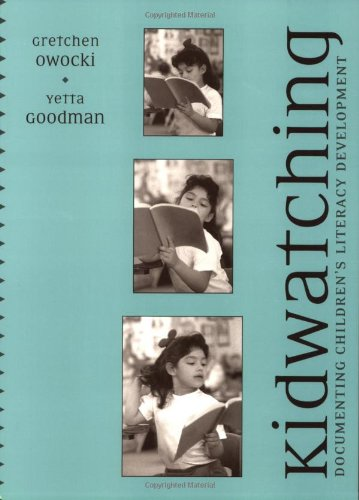 Download Kidwatching: Documenting Children¿s Literacy Development 0325004617