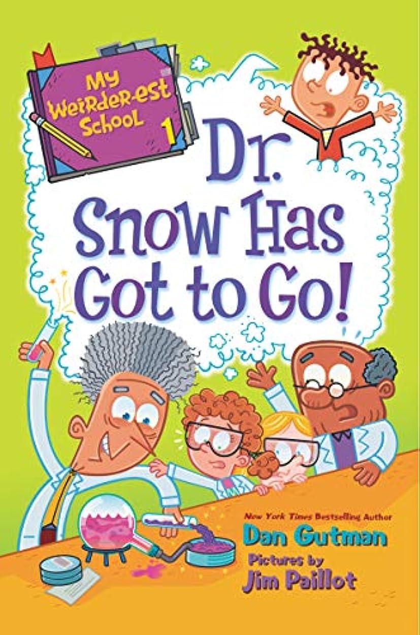 あいさつセクタ群がるMy Weirder-est School #1: Dr. Snow Has Got to Go! (English Edition)