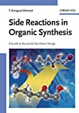 Side Reactions in Organic Synthesis: A Guide to Successful S…