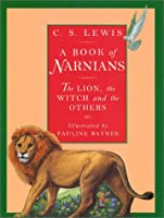 A Book of Narnians: The Lion, the Witch and the Others (Chronicles of Narnia)
