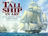 The Tall Ship in Art: Roy Cross, Derek Gardner, John Groves, Geoff Hunt, Mark Myers