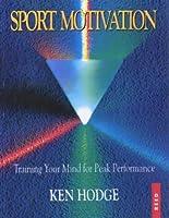 Sport Motivation: Training Your Mind for Peak Performance