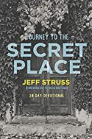 Journey to The Secret Place: 30 Day Devotional