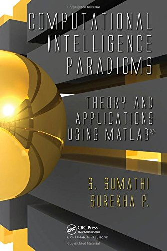 Download Computational Intelligence Paradigms: Theory & Applications using MATLAB 143980902X