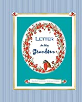Letter to My Grandson: A Gift of Memories for My Grandson
