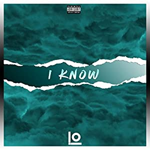 I Know [Explicit]
