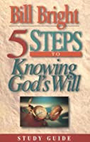 5 Steps to Knowing God's Will: Study Guide (Five Steps Series)