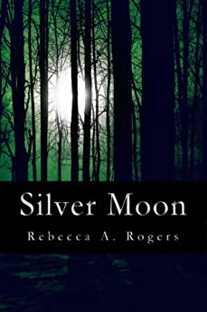 Silver Moon (Silver Moon, #1) by [Rogers, Rebecca A.]